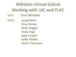 Wiltshire Virtual School Working with LAC and PLAC