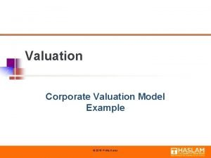 Valuation Corporate Valuation Model Example 2018 Phillip Daves