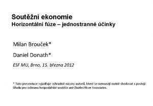 Soutn ekonomie Horizontln fze jednostrann inky Milan Brouek