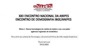 XXII ENCONTRO NACIONAL DA ANIPES ENCONTRO DE DEMOGRAFIA