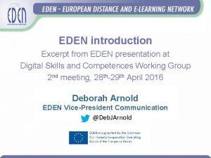 EDEN introduction Excerpt from EDEN presentation at Digital