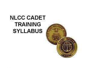 NLCC CADET TRAINING SYLLABUS About the Syllabus Advancement