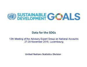 Data for the SDGs 12 th Meeting of