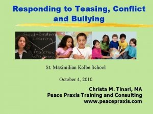 Responding to Teasing Conflict and Bullying St Maximilian
