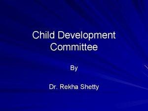 Child Development Committee By Dr Rekha Shetty Program
