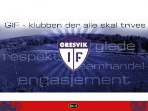 Hva vet vi om Gresvik Klubben der alle