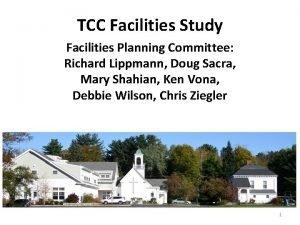 TCC Facilities Study Facilities Planning Committee Richard Lippmann