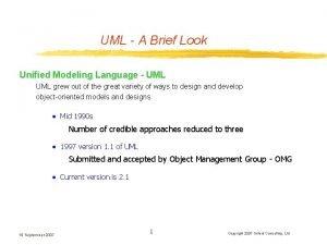 UML A Brief Look Unified Modeling Language UML