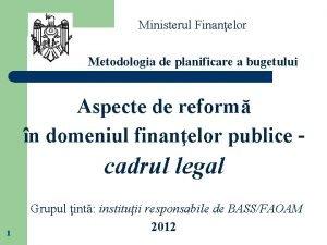 Ministerul Finanelor Metodologia de planificare a bugetului Aspecte