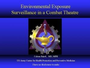 Environmental Exposure Surveillance in a Combat Theatre Coleen