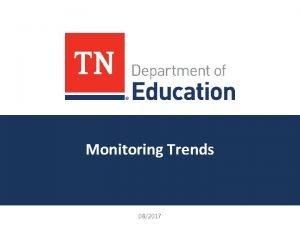 Monitoring Trends 082017 Carissa Sacchetti ESEA IDEA Monitoring