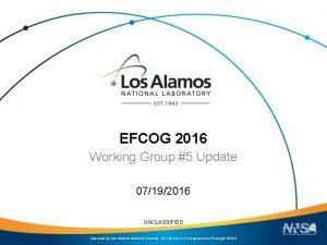 EFCOG 2016 Working Group 5 Update 07192016 UNCLASSIFIED