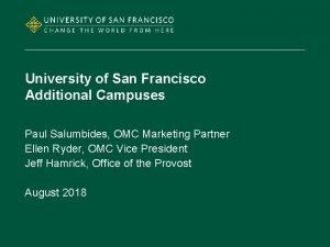 University of San Francisco Additional Campuses Paul Salumbides