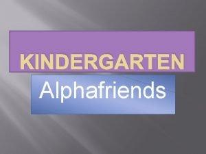 KINDERGARTEN Alphafriends Mimi Mouse Minds her manners in