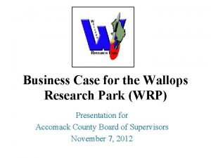 Business Case for the Wallops Research Park WRP