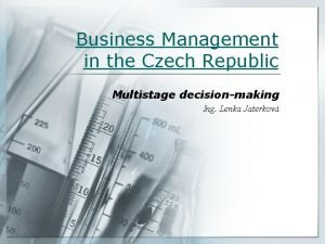 Business Management in the Czech Republic Multistage decisionmaking