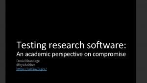 Testing research software An academic perspective on compromise