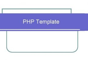 PHP Template Outline l Web Template Classification l