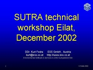 SUTRA technical workshop Eilat December 2002 DDr Kurt