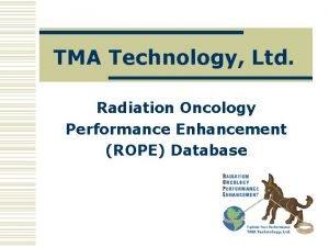 TMA Technology Ltd Radiation Oncology Performance Enhancement ROPE