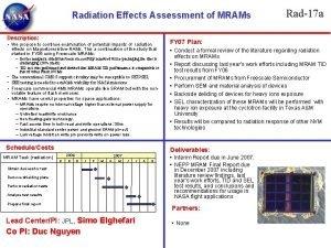Radiation Effects Assessment of MRAMs Description We propose