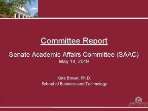 Committee Report Senate Academic Affairs Committee SAAC May
