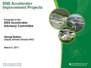 SNS Accelerator Improvement Projects Presented to the SNS