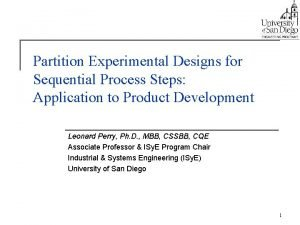 Partition Experimental Designs for Sequential Process Steps Application