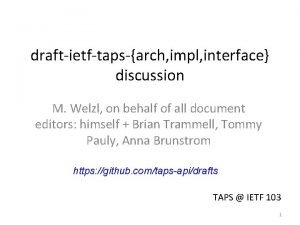 draftietftapsarch impl interface discussion M Welzl on behalf