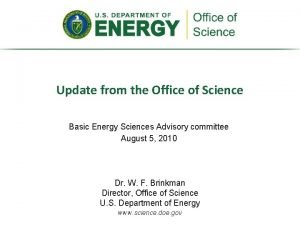 Update from the Office of Science Basic Energy