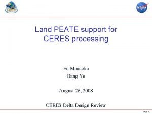 Land PEATE support for CERES processing Ed Masuoka