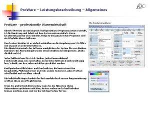 Pro Ware Leistungsbeschreibung Allgemeines Pro Ware professionelle Warenwirtschaft