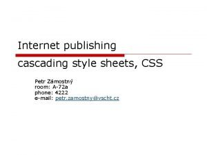 Internet publishing cascading style sheets CSS Petr Zmostn