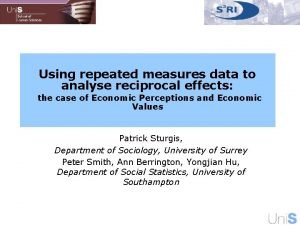 Using repeated measures data to analyse reciprocal effects