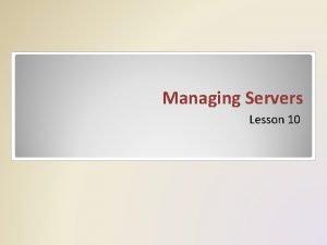 Managing Servers Lesson 10 Skills Matrix Technology Skill