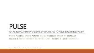 PULSE An Adaptive Incentivebased Unstructured P 2 P