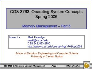 CGS 3763 Operating System Concepts Spring 2006 Memory