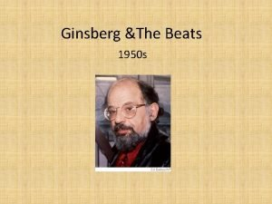 Ginsberg The Beats 1950 s Beat Writers Group