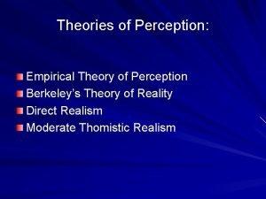 Theories of Perception Empirical Theory of Perception Berkeleys
