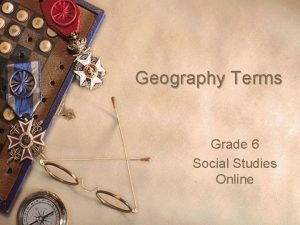 Geography Terms Grade 6 Social Studies Online Geography