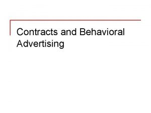 Contracts and Behavioral Advertising Contracts n n n
