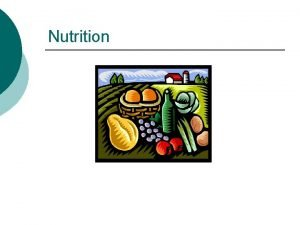 Nutrition Nutrition You Are What You Eat Nutrition
