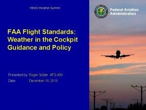 HEMS Weather Summit FAA Flight Standards Weather in