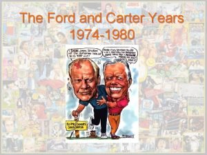 The Ford and Carter Years 1974 1980 Gerald