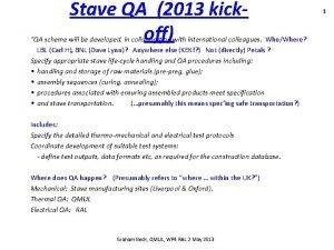 Stave QA 2013 kickoff QA scheme will be