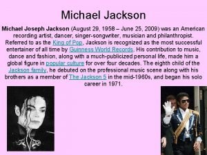 Michael Jackson Michael Joseph Jackson August 29 1958