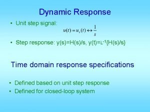 Dynamic Response Unit step signal Step response ysHss
