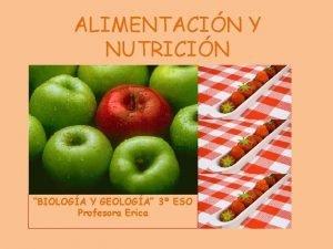 ALIMENTACIN Y NUTRICIN BIOLOGA Y GEOLOGA 3 ESO