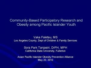 CommunityBased Participatory Research and Obesity among Pacific Islander