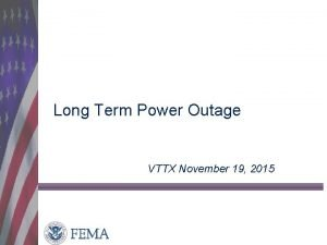 Long Term Power Outage VTTX November 19 2015